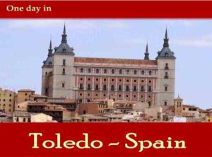 Alcazar de Toledo.- One day in Toledo Spain