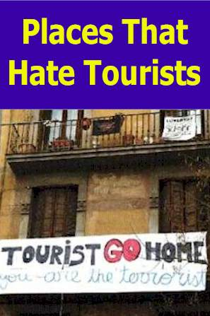 Places that hate tourist