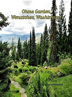 Ohme Garden Wenatchee Washington Kindle Edition