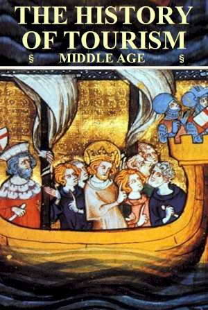 History of Tourism & Travel  - Middle ages