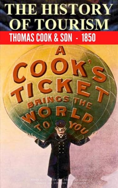 History of Tourism - Thomas Cook & Son 1850