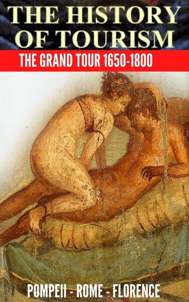 What is history of tourism?- The Grand Tour 1650 - 1800