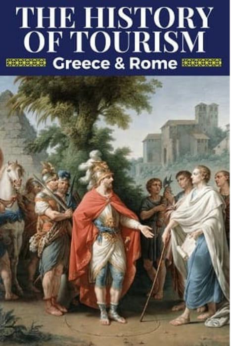 History of Tourism - Roman Empire & Greece