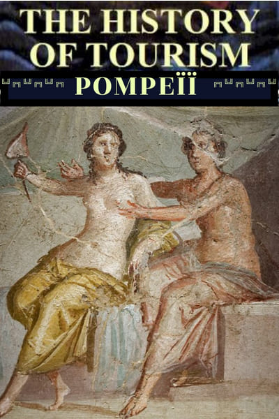 History of Tourism : Pompeii Archaeological Park