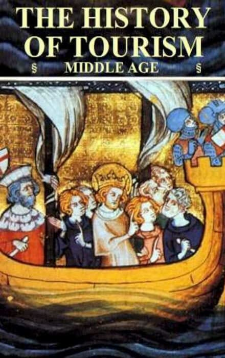 History & Travel Nature - History of Tourism Middle Ages